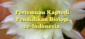 Pertemuan Kaprodi Pendidikan Biologi se-Indonesia