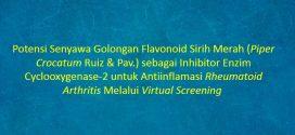 [SKRIPSI] Potensi Senyawa Golongan Flavonoid Sirih Merah (Piper Crocatum Ruiz & Pav.) sebagai Inhibitor Enzim Cyclooxygenase-2 untuk Antiinflamasi Rheumatoid Arthritis Melalui Virtual Screening