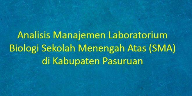 [SKRIPSI] Analisis Manajemen Laboratorium Biologi Sekolah Menengah Atas (SMA) di Kabupaten Pasuruan